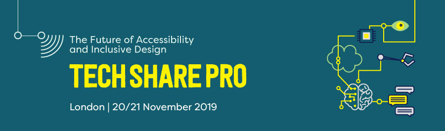 TechShare Pro 2019 banner image - 'The future of accessibility and inclusive design'